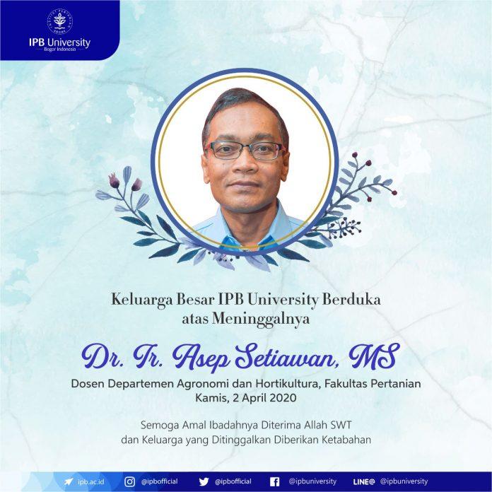 Dr Ir Asep Setiawan MS, dosen Departemen Agronomo dan Hortikultura, Fakultas Pertanian, IPB University, tutup usia. Foto: Istimewa